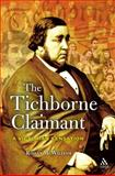 The Tichborne Claimant : A Victorian Sensation, McWilliam, Rohan, 1852854782