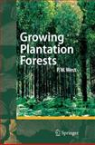 Growing Plantation Forests, West, Phil, 354032478X