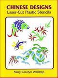 Chinese Designs Laser-Cut Plastic Stencils, Mary Carolyn Waldrep, 0486404781