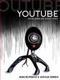 YouTube : Online Video and Participatory Culture, Burgess, Jean and Green, Joshua, 0745644783
