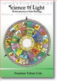 Science of Light : An Introduction to Vedic Astrology, Cole, Freedom Tobias, 0978844785