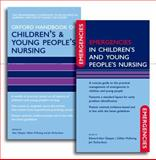 Oxford Handbook of Children's and Young People's Nursing : And, Emergencies in Children's and Young People's Nursing, Glasper, Edward Alan and McEwing, Gillian, 0199604789