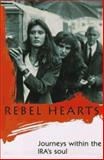 Rebel Hearts : Journeys Within the IRA's Soul, Toolis, Kevin, 0312144784