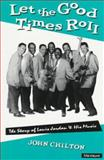 Let the Good Times Roll : The Story of Louis Jordan and His Music, Chilton, John, 047208478X