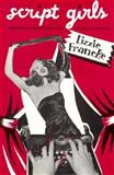 Script Girls : Women Writers in Hollywood, Francke, Lizzie, 0851704786