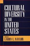 Cultural Diversity in the United States, Larry L. Naylor, 0897894782