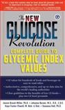 The New Glucose Revolution Complete Guide to Glycemic Index Values, Jennie Brand-Miller and Kaye Foster-Powell, 1569244782