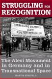 Struggling for Recognition : The Alevi Movement in Germany and in Transnational Space, Sökefeld, Martin, 1845454782
