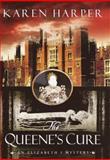 The Queene's Cure, Karen Harper, 0385334788