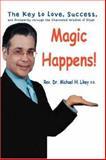 Magic Happens!, Michael Likey, 059545478X
