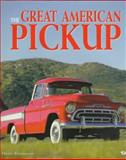 Great American Pickup : Stylesetter, Workhorse and Sport Truck, Rasmussen, Henry, 0760304785