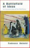 A Battlefield of Ideas : Nazi Concentration Camps and Their Polish Prisoners, Debski, Tadeusz, 0880334789