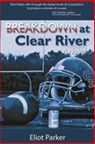 Breakdown at Clear River, Eliot Parker, 0983394784
