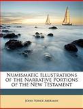 Numismatic Illustrations of the Narrative Portions of the New Testament, John Yonge Akerman, 1148484787