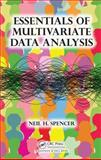 The Essentials of Multivariate Data Analysis, Neil H. Spencer, 1466584785
