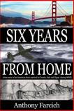 Six Years from Home, Anthony Farcich, 1482704781