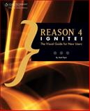Reason 4 Ignite! : The Visual Guide for New Users, Piper, Matt, 159863478X