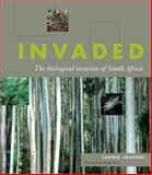 Invaded : The Biological Invasion of South Africa, Joubert, Leonie, 186814478X