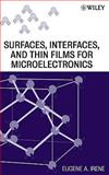 Electronic Material Science and Surfaces, Interfaces, and Thin Films for Microelectronics, Irene, Eugene A., 0470224789