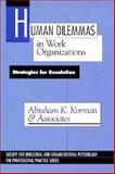 Human Dilemmas in Work Organizations : Strategies for Resolution, , 0898624789