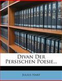 Divan der Persischen Poesie, Julius Hart, 1278924787