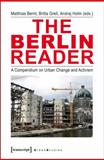 The Berlin Reader : A Compendium on Urban Change and Activism, , 3837624781