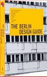The Berlin Design Guide, Viviane Stappmanns, Kristina Leipold, 3899554787