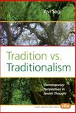 Tradition vs. Traditionalism : Contemporary Perspectives in Jewish Thought, Sagi, Avi, 904202478X