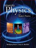 University Physics with Modern Physics (Chapters 1-40), Bauer, Wolfgang W. and Westfall, Gary Duane, 0077354788