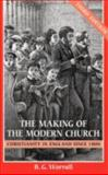 The Making of the Modern Church : Christianity in England since 1800, Worrall, B. G., 0281054789