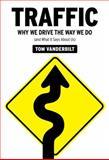 Traffic, Tom Vanderbilt, 0307264785