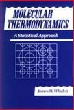 Molecular Thermodynamics : A Statistical Approach, Whalen, James W., 0471514780