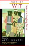 Mother Wit from the Laughing Barrel : Readings in the Interpretation of Afro-American Folklore, , 0878054782