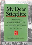 My Dear Stieglitz, Marsden Hartley and Alfred Stieglitz, 1570034788
