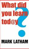 What Did You Learn Today? 9781865084787