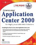 Configuring Application Center 2000 for Highly Available Web Solutions, Thomas W. Shinder, 1928994784