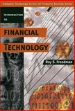 Introduction to Financial Technology, Freedman, Roy S., 0123704782