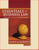 Essentials of Business Law and the Legal Environment, Mann, Richard A. and Roberts, Barry S., 032415478X
