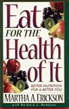 Eat for the Health of It, Martha A. Erickson and Barbara P. Dempsey, 0914984780