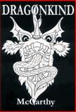 Dragonkind : The Song of Lament of the Lord Dragon Federigo Il Barbarossa, McCarthy, Michael Francis, 0957794789
