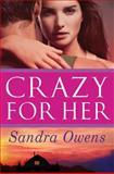 Crazy for Her, Sandra Owens, 1477824782