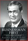 Businessman First, Maurice W. Dorsey, 1493114786