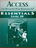 Access for Windows 95 and Windows NT Essentials : Level III, Que Education and Training Staff, 1575764784