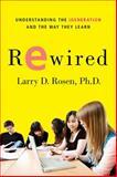 Rewired, Larry D. Rosen, 0230614787