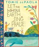 Let the Whole Earth Sing Praise, Tomie dePaola, 0399254781