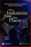 New Industries from New Places : The Emergence of the Software and Hardware Industries in China and India, Gregory, Neil and Gregory, Neil F., 0821364782