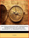 Das Hollandsgehen Mit Besonderer Rücksicht Auf Die Lage der Heuerleute in Osnabrückischen, H. Meurer, 1141654784