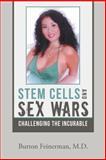 Stem Cells and Sex Wars, Burton Feinerman, 1481774786