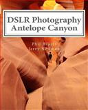 DSLR Photography - Antelope Canyon, Phil Billitz and Jerry Newman, 1490514783