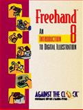 Freehand 7.0 : Introduction to Digital, Against the Clock Staff, 0139214798